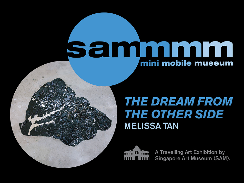 SAM Mini Mobile Museum: 'The Dream from the Other Side' by Melissa Tan
